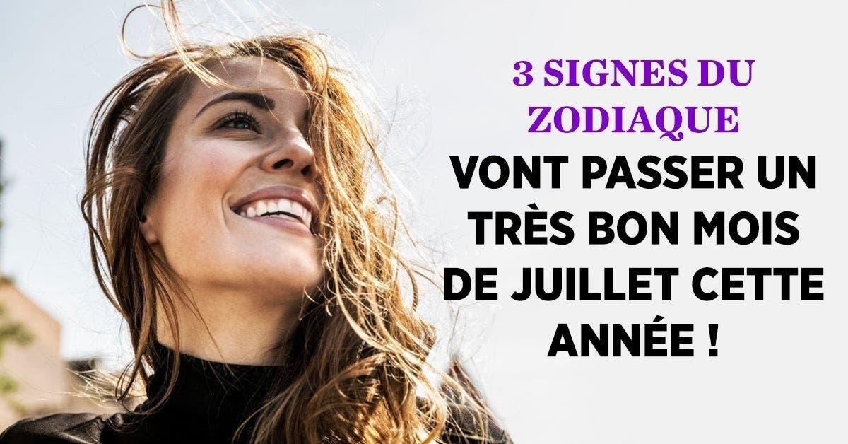 Ces 3 signes du zodiaque vont passer un très bon mois de juillet cette année