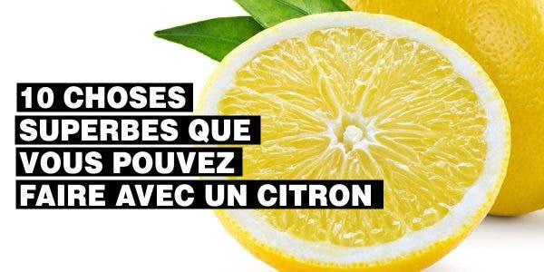choses que vous ne saviez pas et que vous pourriez faire avec un citron