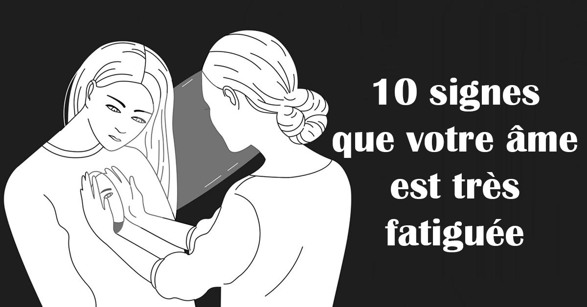 10 signes que votre âme est très fatiguée
