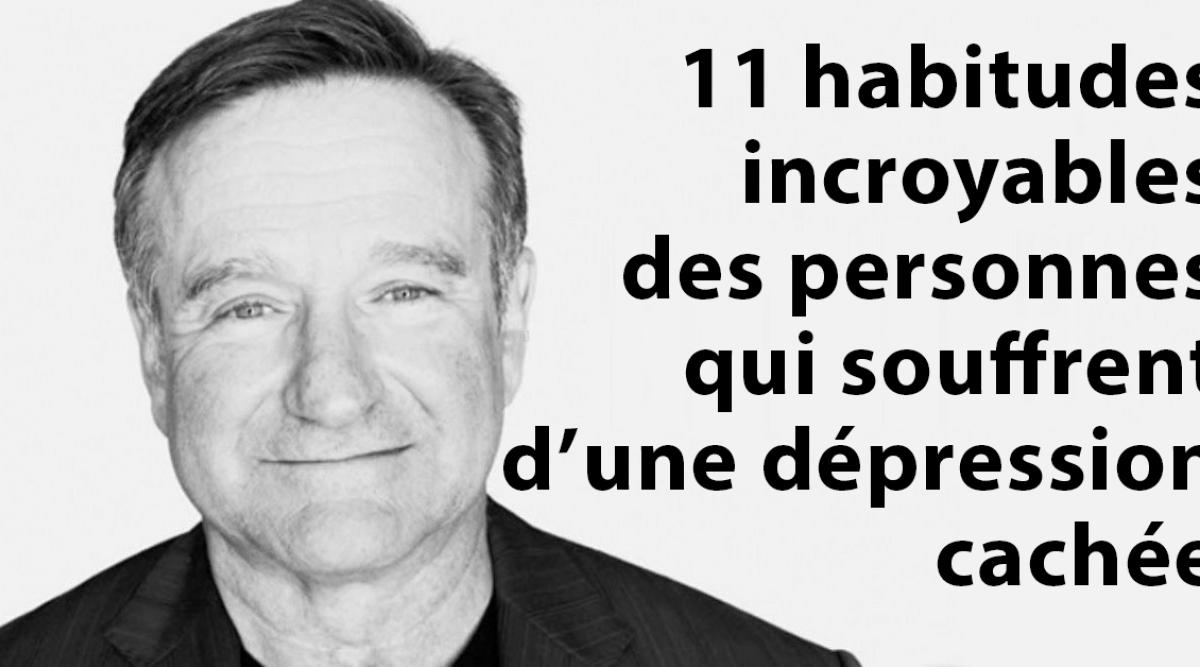 11 habitudes incroyables des personnes qui souffrent d'une dépression cachée