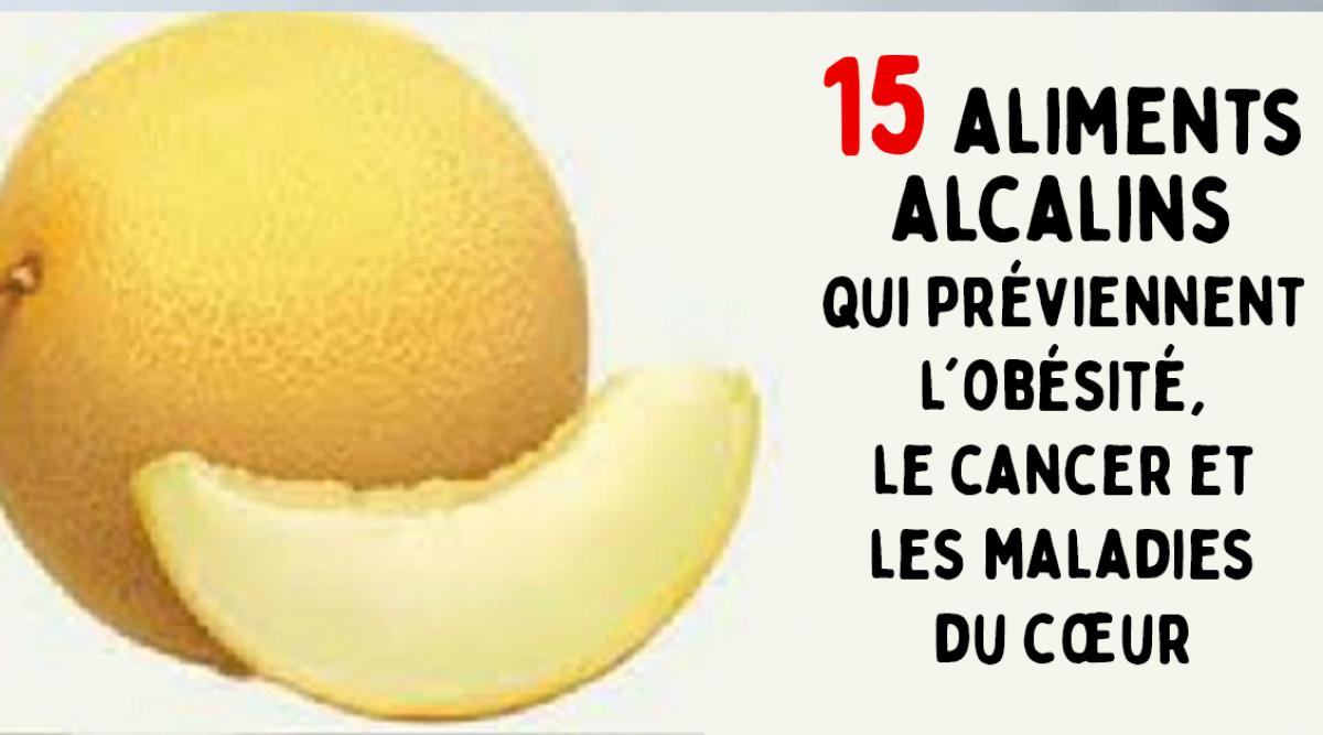 15 aliments alcalins qui protègent de l'obésité, du cancer et des maladies cardiaques