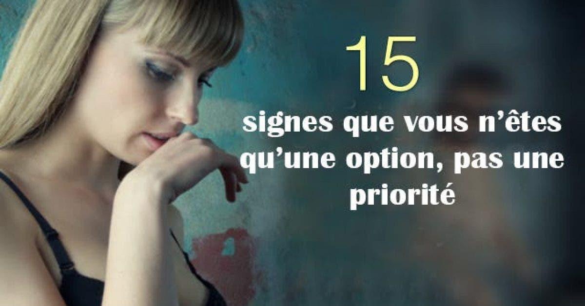 15 signes que vous n'êtes qu'une option, pas une priorité