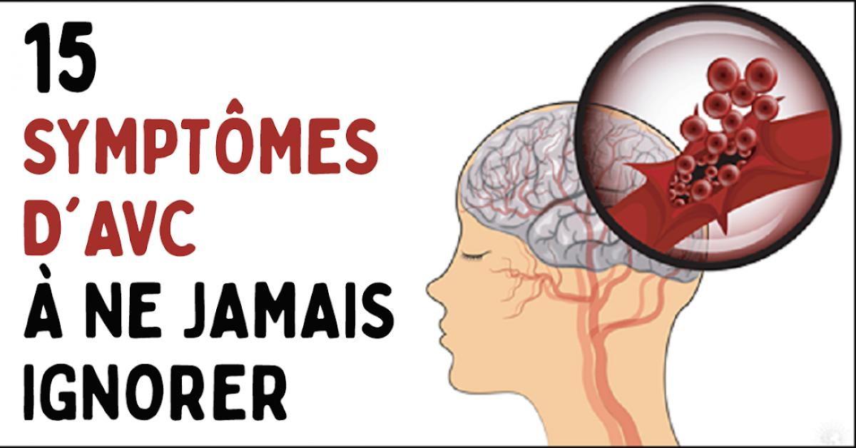 15 symptômes d'un AVC que les médecins vous demandent de ne pas ignorer