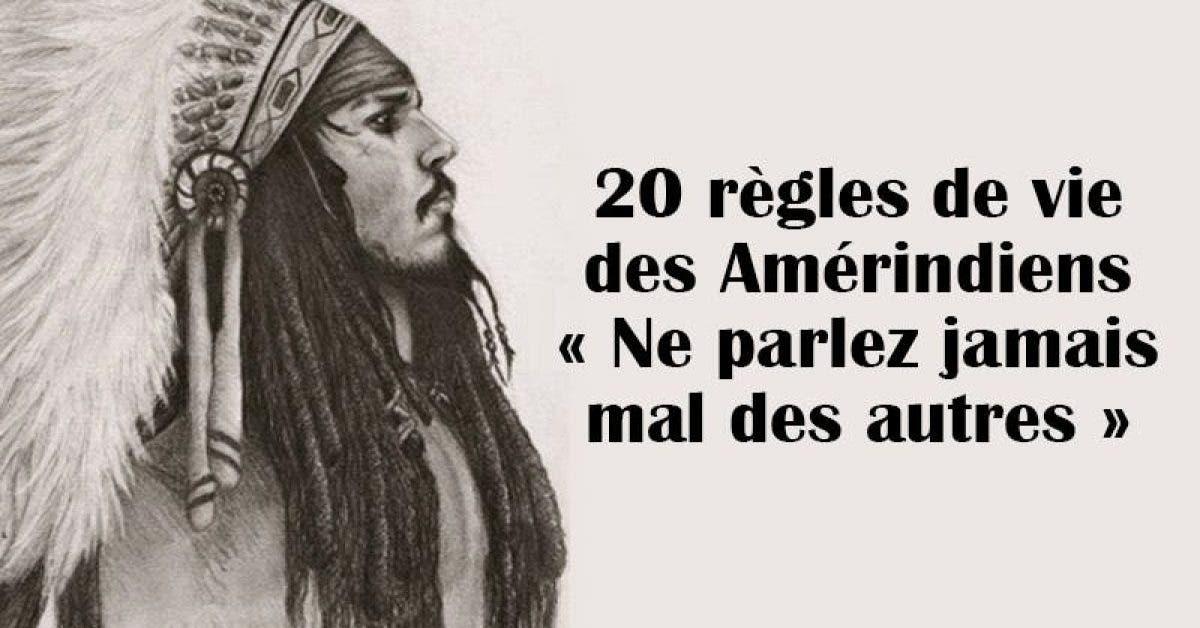 20 règles de vie des Amérindiens – « Ne parlez jamais mal des autres »