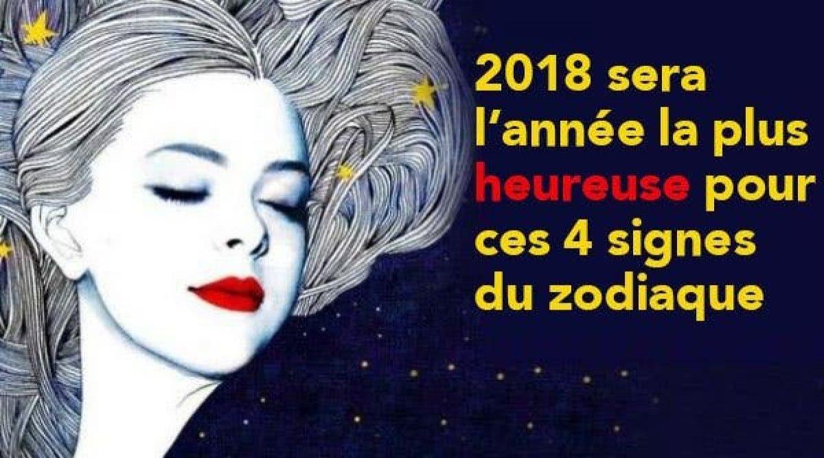 2018 sera l'année la plus heureuse pour ces 4 signes du zodiaque