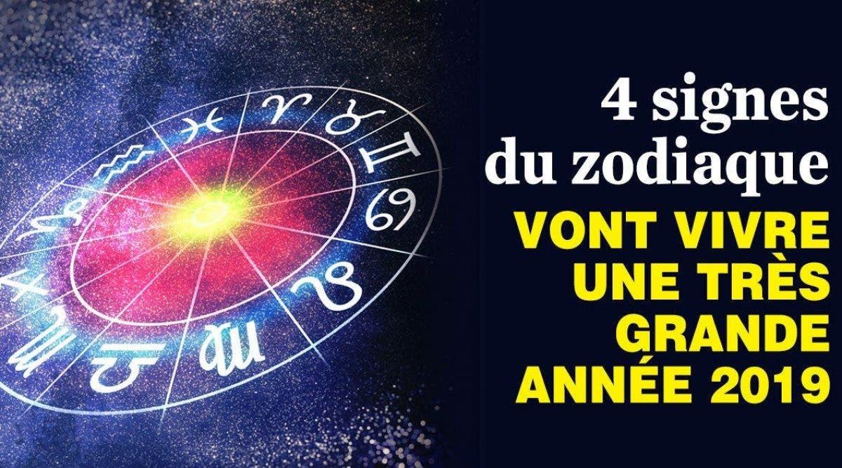 4 signes du zodiaque vont vivre une très grande année 2019