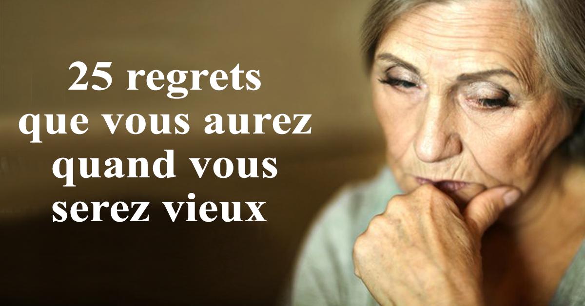 25 regrets que vous aurez quand vous serez vieux 1