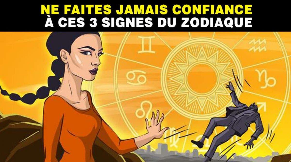 confiance à ces 3 signes du zodiaque