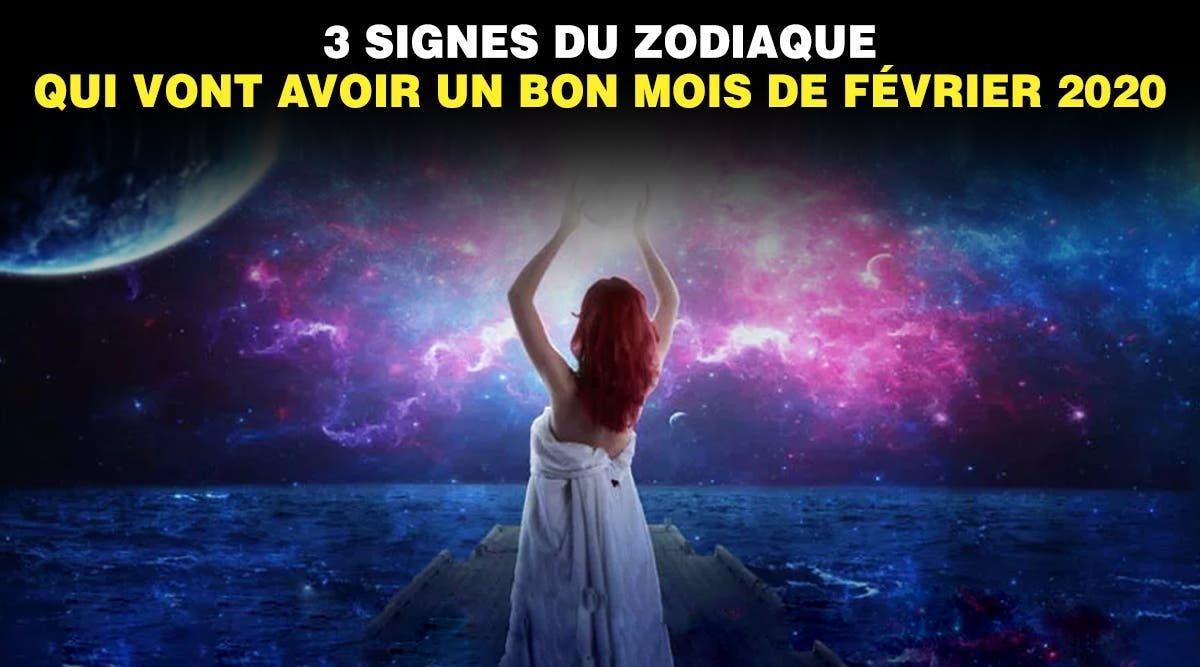 signes du zodiaque qui vont avoir un bon mois de février 2020