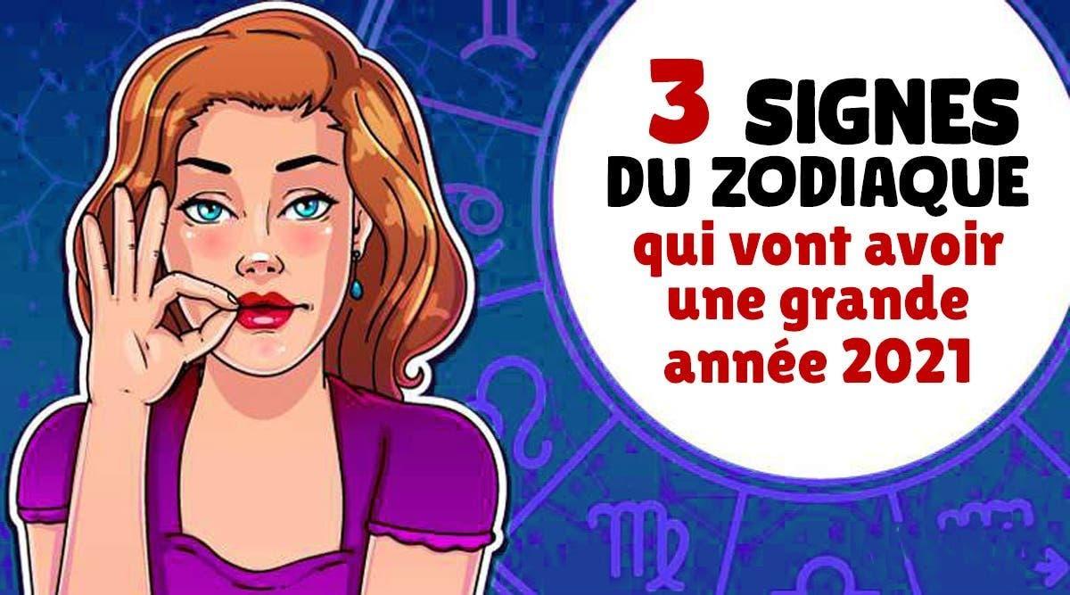 3-signes-du-zodiaque-qui-vont-avoir-une-grande-annee-2021