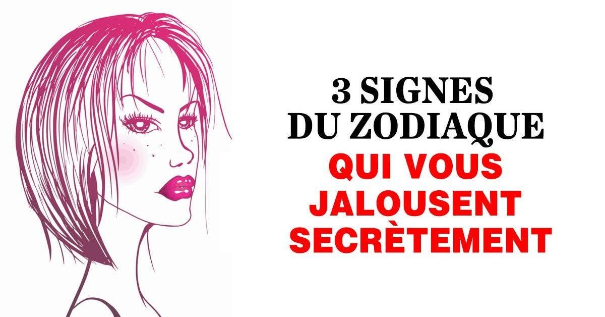 signes du zodiaque qui vous jalousent secrètement
