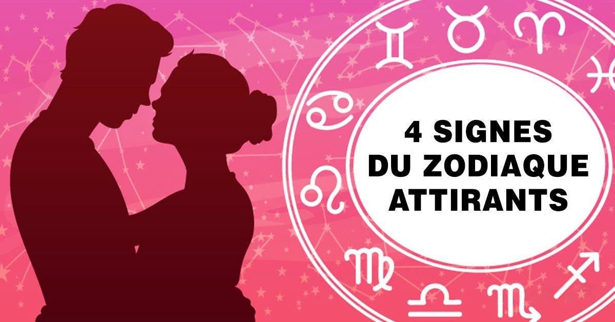 4 signes du zodiaque attirants