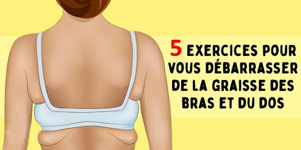 exercices pour vous débarrasser de la graisse des bras et du dos