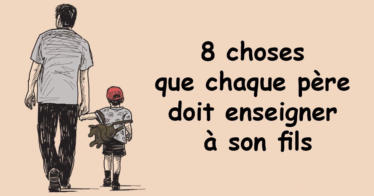 8 choses que chaque pere doit enseigner a son fils 1 1