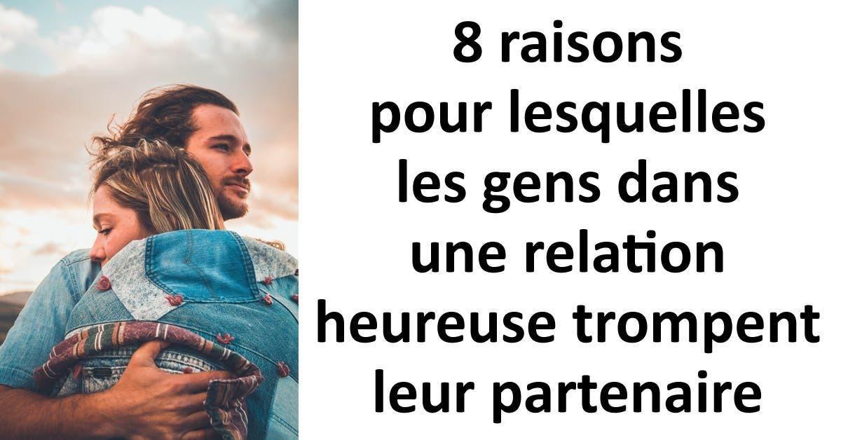 raisons pour lesquelles les gens dans une relation heureuse trompent leur partenaire