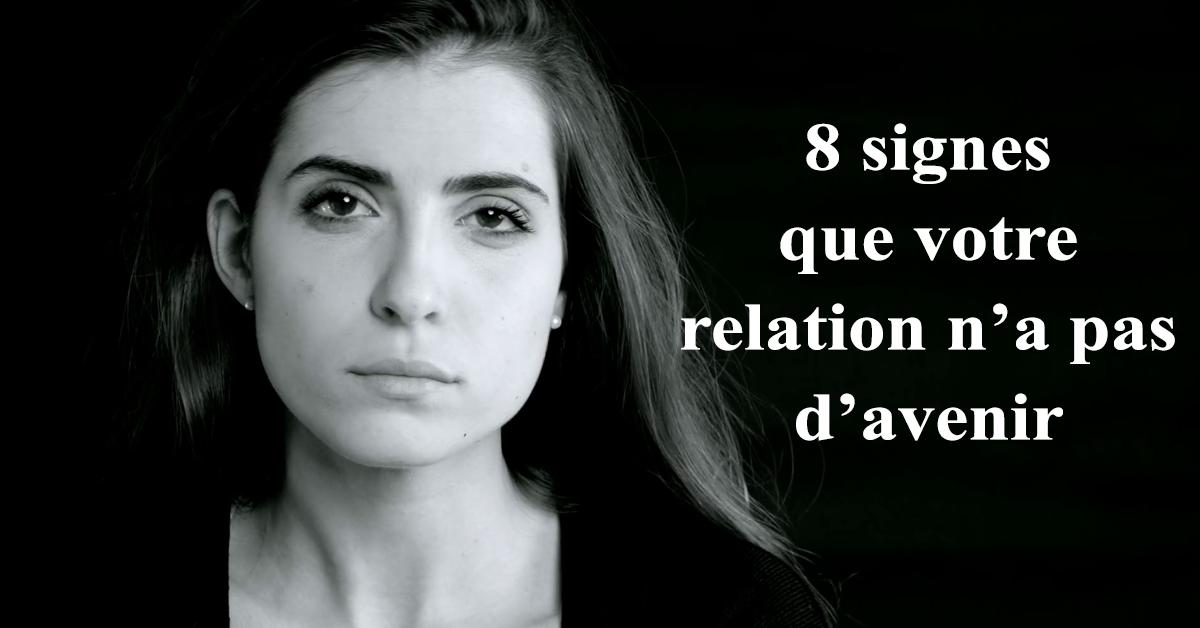 8 signes que votre relation n'a pas d'avenir
