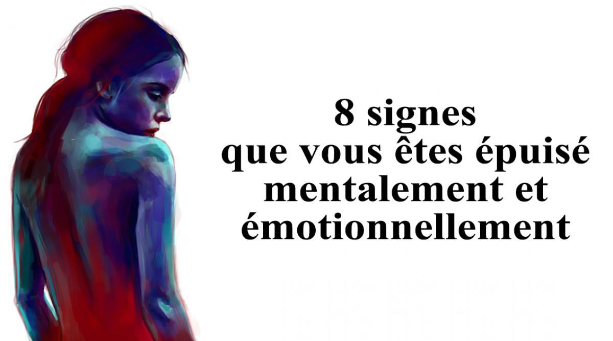 signes que vous êtes épuisé mentalement et émotionnellement