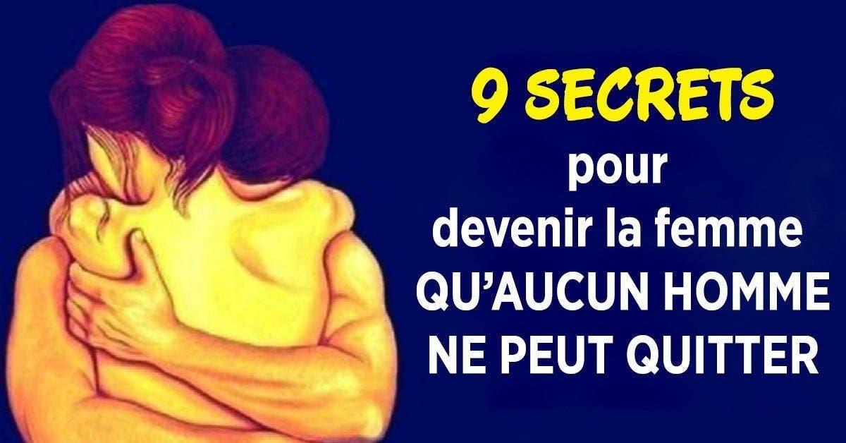 secrets pour devenir la femme qu'aucun homme ne peut quitter