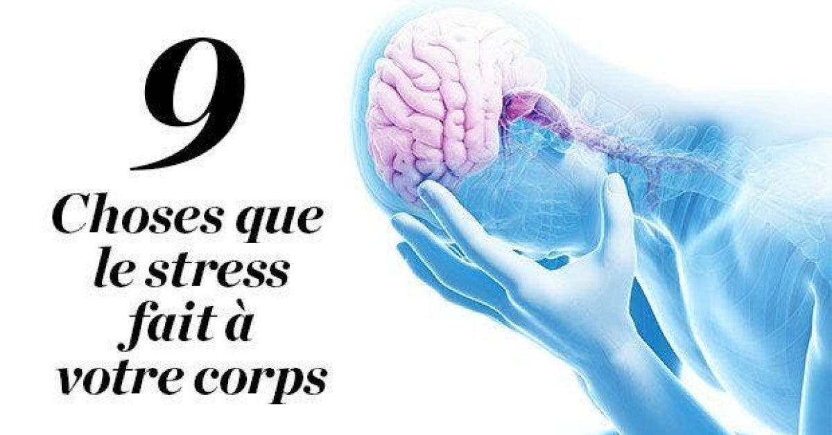 9Choses que le stress fait a votre corps11
