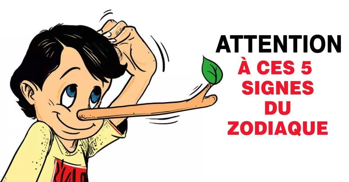 ATTENTION a CES 5 SIGNES DU ZODIAQUE