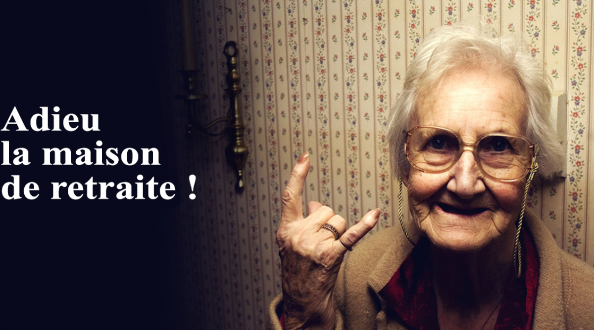 Adieu la maison de retraite