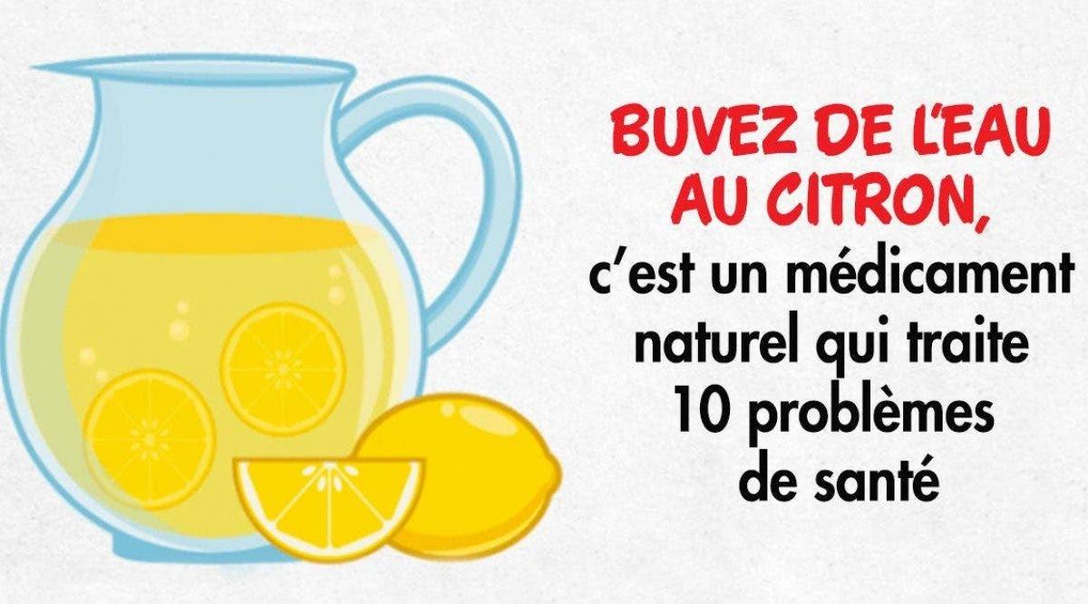 Buvez de l'eau au citron, c'est un médicament naturel qui traite 10 problèmes de santé