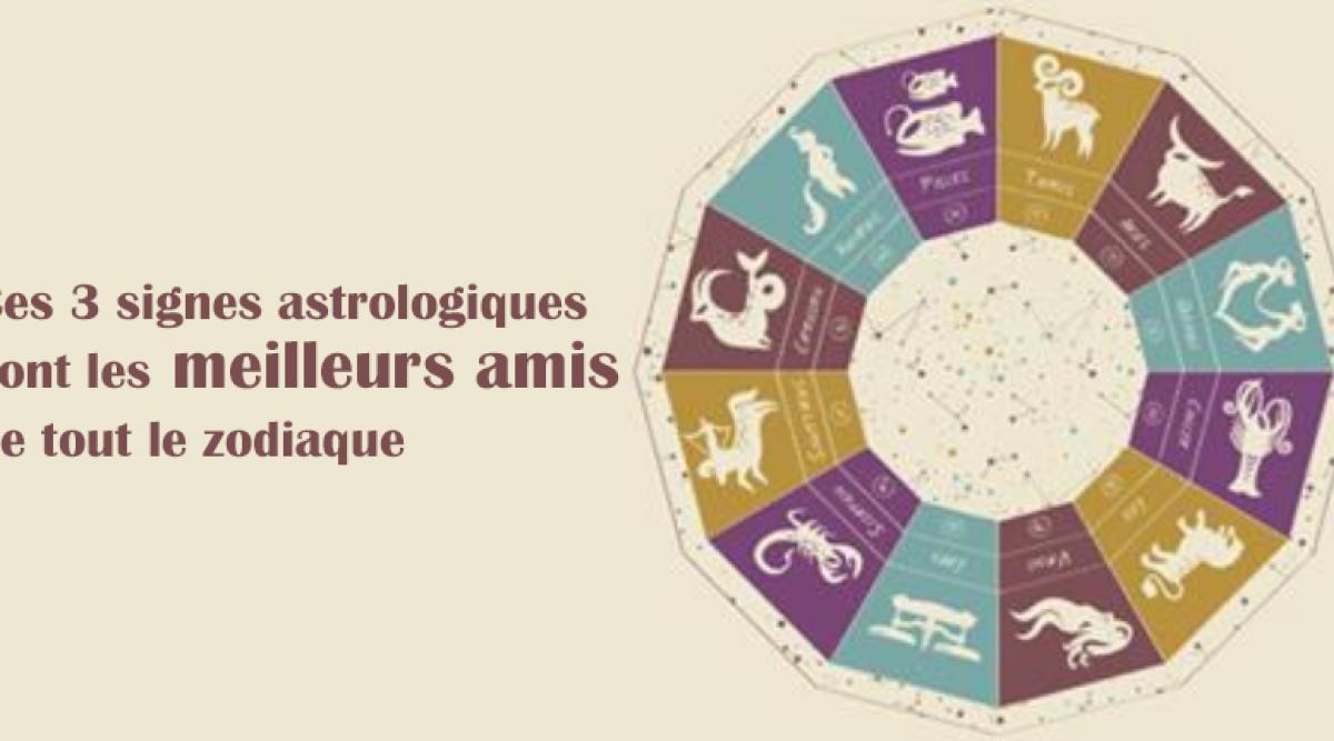 Ces 3 signes astrologiques sont les meilleurs amis de tout le zodiaque