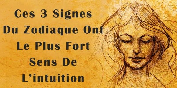 Ces 3 signes du zodiaque ont le plus fort sens de l'intuition