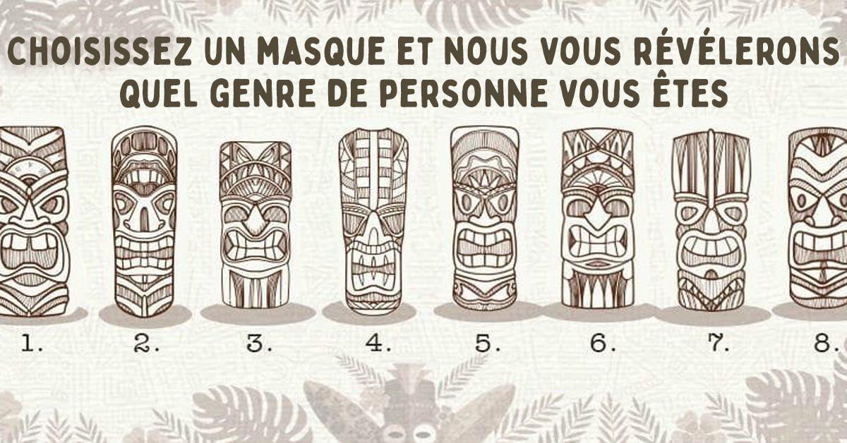 Choisissez un masque et nous vous revelerons quel genre de personne vous etes 1