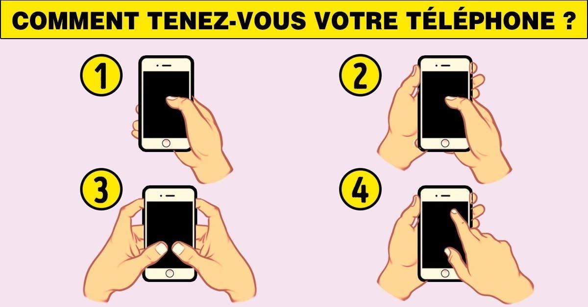 Comment tenez vous votre telephone