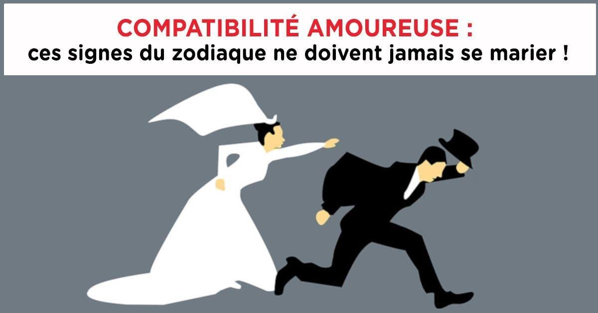 Compatibilité amoureuse ces signes du zodiaque ne doivent jamais se marier