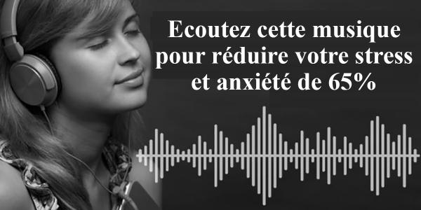 Ecoutez cette musique pour réduire votre stress et anxiété de 65%