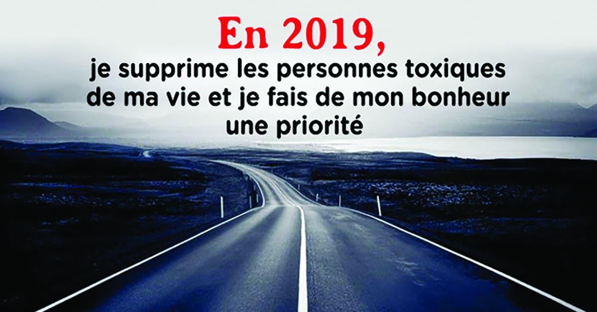 En 2019, je supprime les personnes toxiques de ma vie et je fais de mon bonheur une priorité