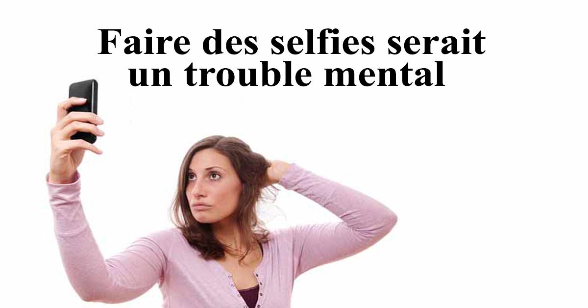 Faire des selfies serait un trouble mental
