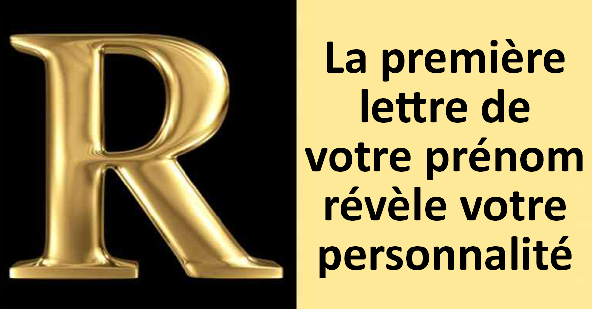 La première lettre de votre prénom révèle votre personnalité