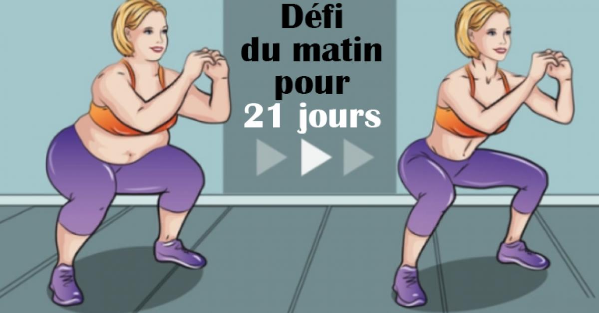 Le célébre défi de 21 jours pour vous aider à réduire la graisse