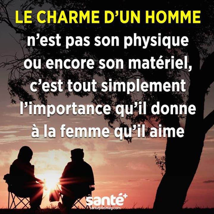 Le charme d'un homme n'est pas son physique ou son matériel