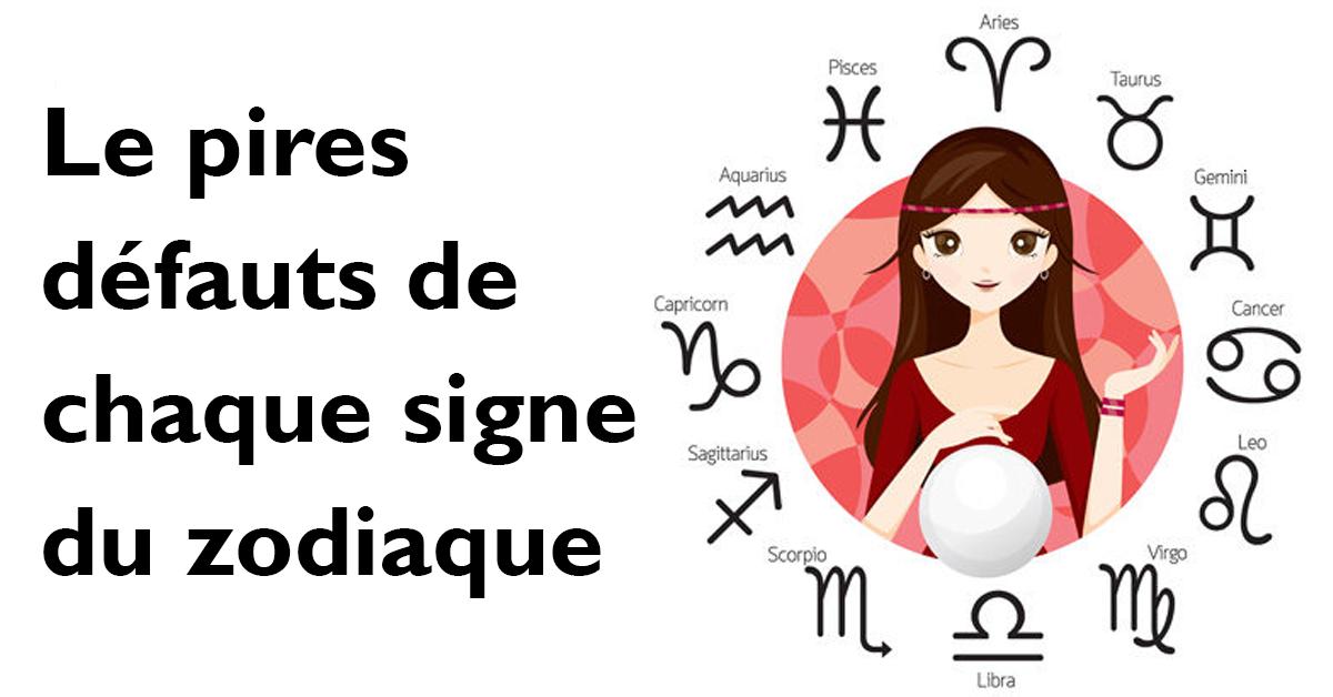 Le pires défauts de chaque signe du zodiaque