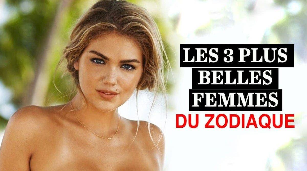 Les 3 plus belles femmes du zodiaque