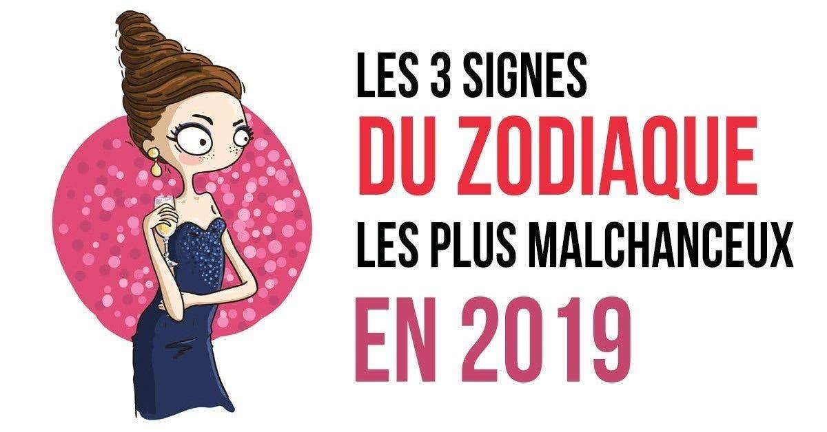 Les 3 signes du zodiaque les plus malchanceux en 2019