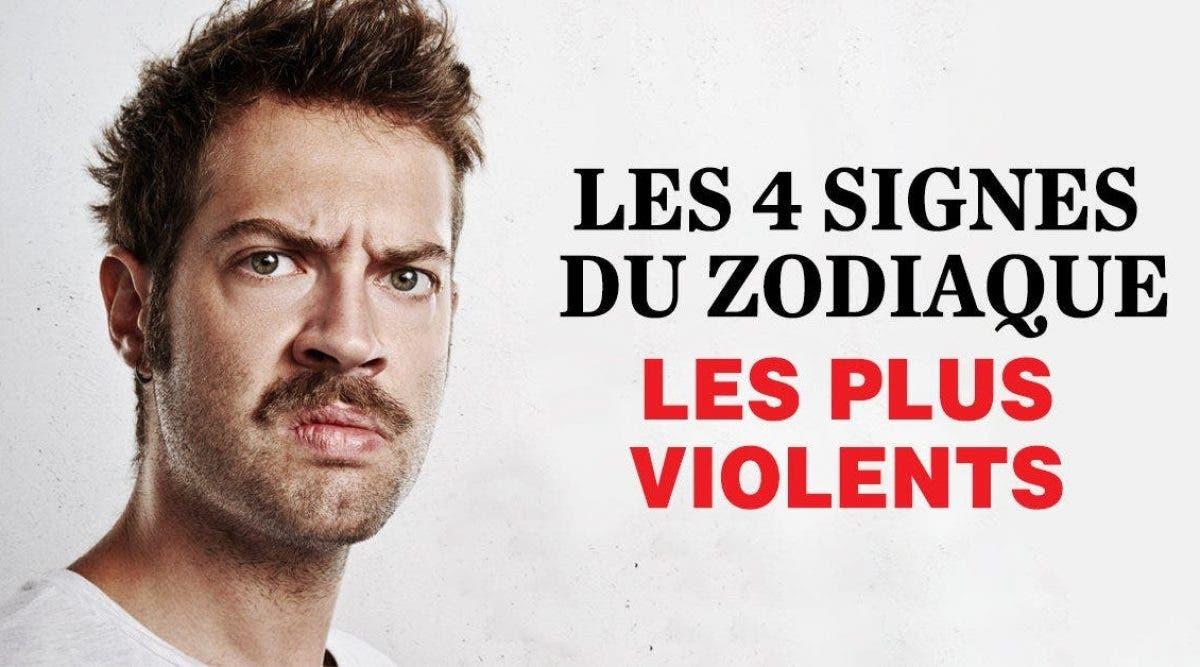 zodiaque plus violents