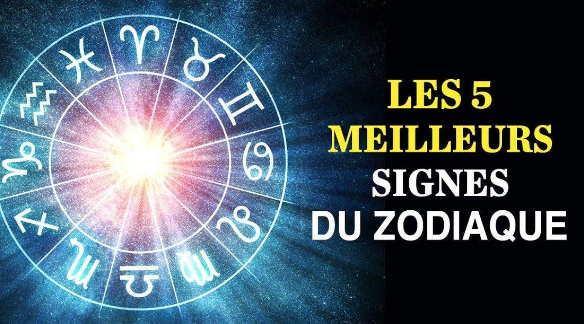 Voici les meilleurs signes du zodiaque