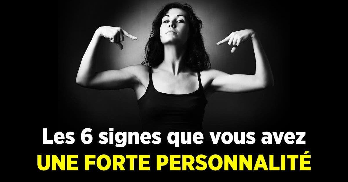 signes que vous avez une forte personnalité