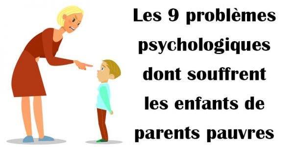 Les 9 problèmes psychologiques dont souffrent les enfants de parents pauvres