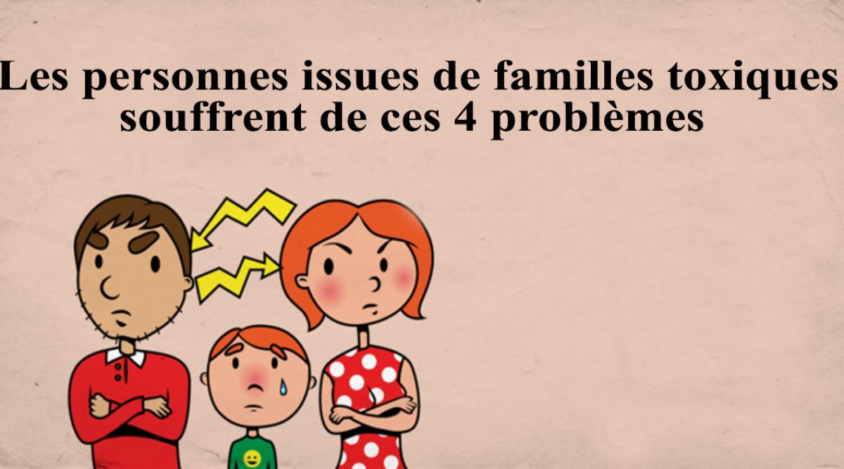 Les personnes issues de familles toxiques souffrent de ces 4 problèmes
