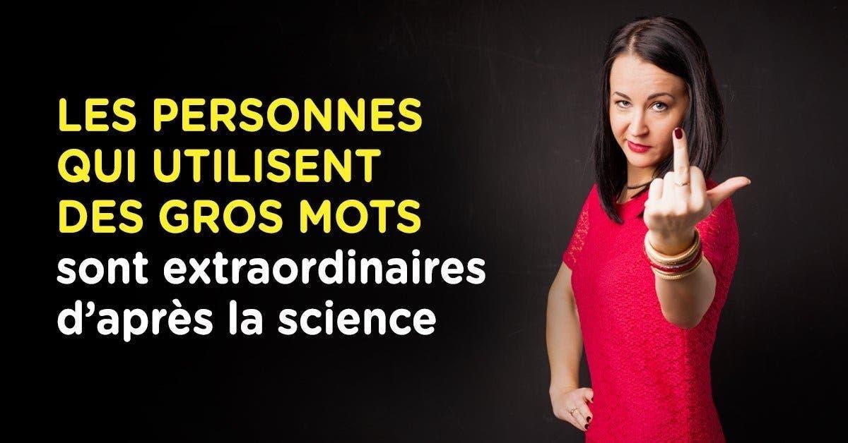 Les personnes qui utilisent des gros mots sont extraordinaires daprès la science 1 1 1