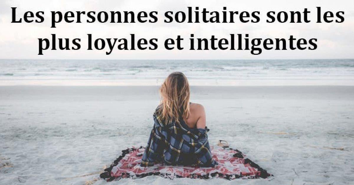 Les personnes solitaires sont les plus loyales et intelligentes 1