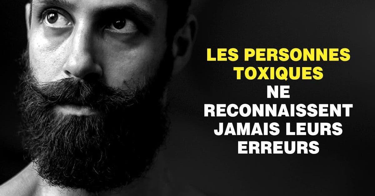 Les personnes toxiques ne reconnaissent jamais leurs erreurs