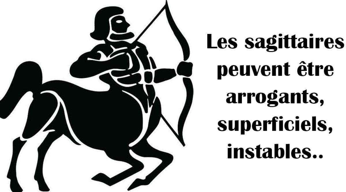 Les sagittaires peuvent être arrogants, superficiels, instables..