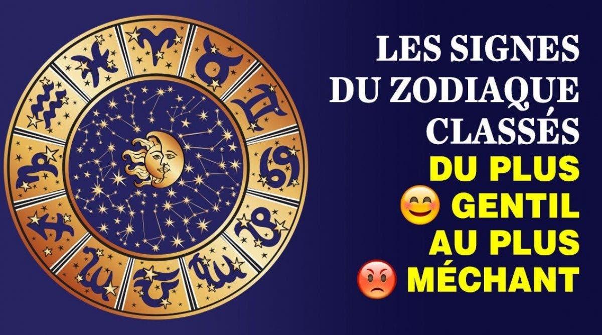 le classement des signes du zodiaque du plus gentil au plus méchant